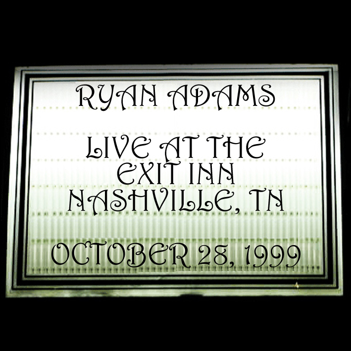 Ryan Adams - Exit Inn