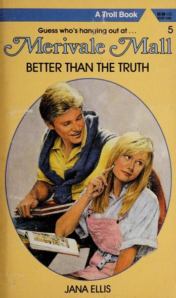 Better than the truth by Jana Ellis
