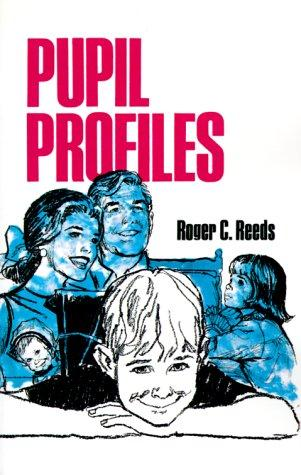 Pupil Profiles by Roger C. Reeds