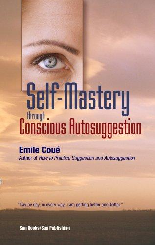 Download Self-Mastery Through Conscious Auto-Suggestion