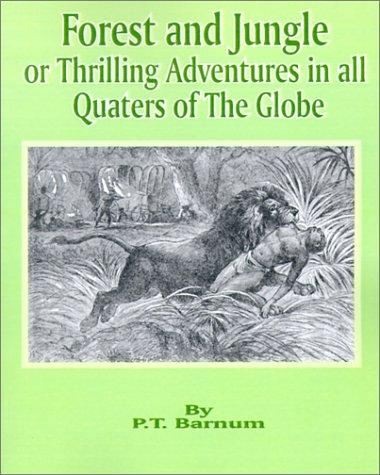 Download Forest and Jungle or Thrilling Adventures in All Quarters of the Globe