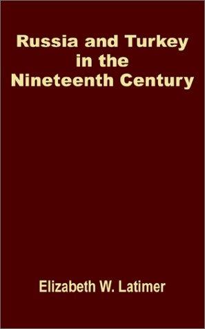 Download Russia and Turkey in the Nineteenth Century