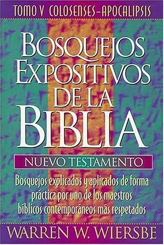 Download Bosquejos expositivos de Wiersbe (Bosquejos Expositivos de la Biblia)