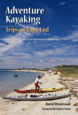 Image for Adventure Kayaking: Trips in Cape Cod : Includes Cape Cod National Seashore