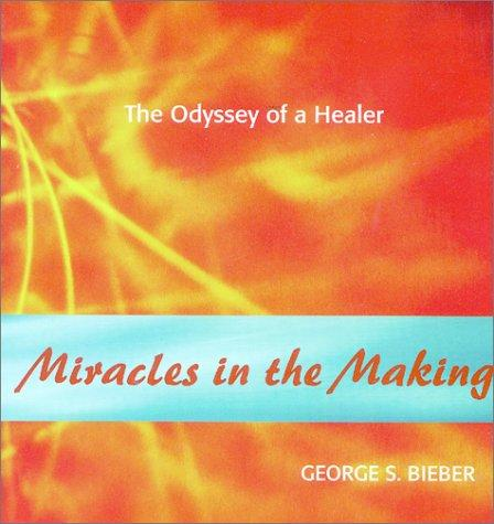 Miracles in the Making, Bieber, George S.