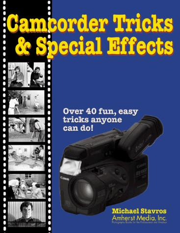 Camcorder Tricks & Special Effects