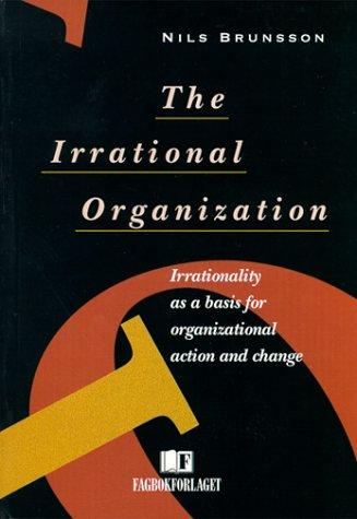 The Irrational Organization
