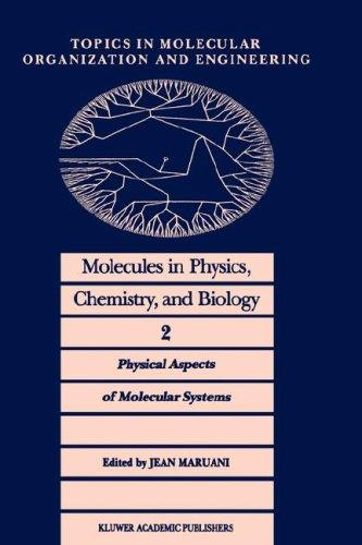 Molecules in Physics, Chemistry and Biology (Topics in Molecular Organization and Engineering)