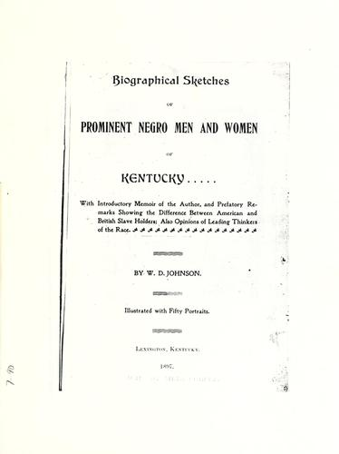 Biographical sketches of prominent Negro men and women of Kentucky by Johnson, W. D.