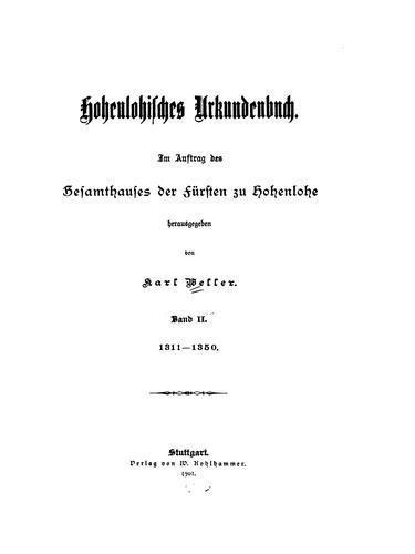 Hohenlohisches Urkundenbuch: Im Auftrag des Gesamthauses der Fürsten zu Hohenlohe