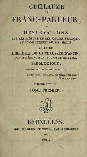 Download Guillaume le Franc-parleur, ou, Observations sur les moeurs et les usages parisiens au commencement du 19e siècle