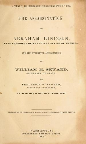 The assassination of Abraham Lincoln, late president of the United States of America by United States. Department of State.