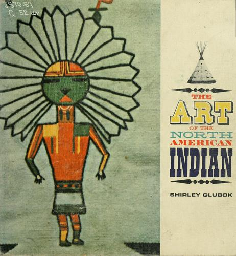 The art of the North American Indian.