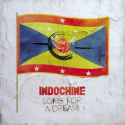 Indochine - Song for a Dream (Radio Edit)
