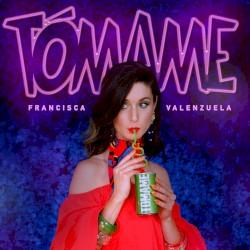 Francisca Valenzuela - Tómame