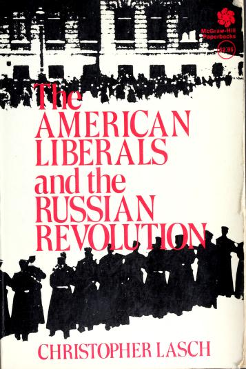 The American liberals and the Russian Revolution by Christopher Lasch