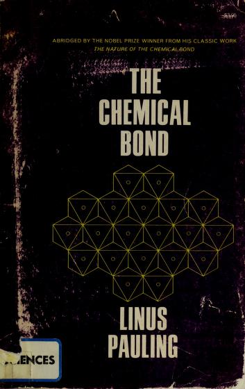 Nature of the chemical bond by Linus Pauling
