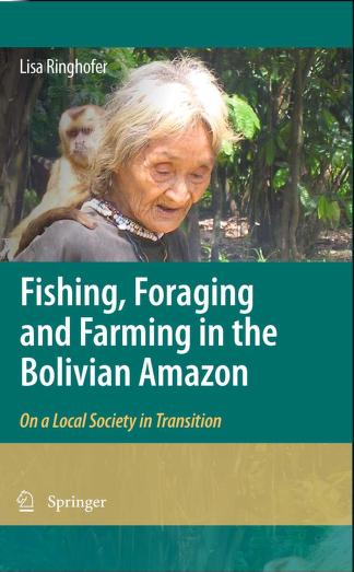 Fishing, foraging and farming in the Bolivian Amazon by Lisa Ringhofer