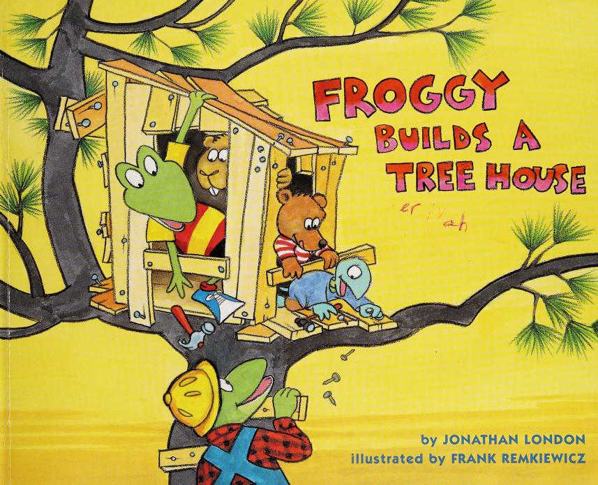 Froggy builds a tree house by Jonathan London