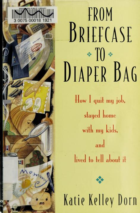 From briefcase to diaper bag by Katie Kelley Dorn
