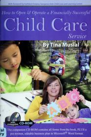 Cover of: How to open & operate a financially successful child care service | Tina Musial