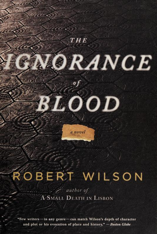 The ignorance of blood by Wilson, Robert