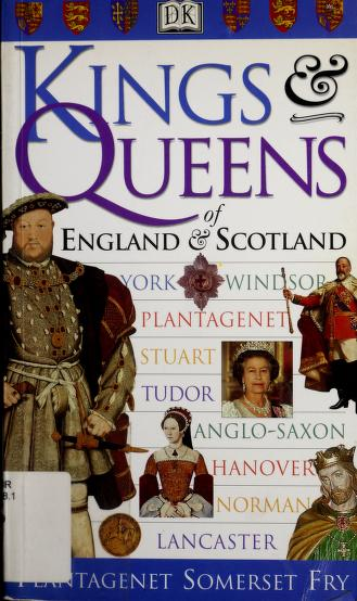 Kings & queens of England & Scotland by Plantagenet Somerset Fry