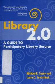 Cover of: Library 2.0 | Michael E. Casey