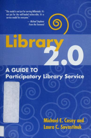 Library 2.0 by Michael E. Casey