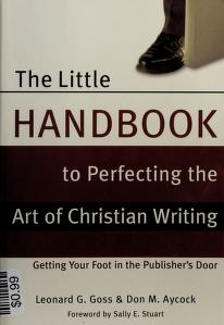 Cover of: The little handbook to perfecting the art of Christian writing | Leonard George Goss