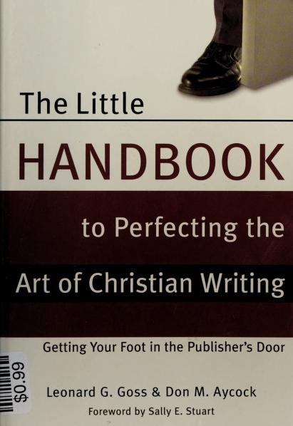 The little handbook to perfecting the art of Christian writing by Leonard George Goss