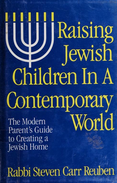 Raising Jewish children in a contemporary world by Steven Carr Reuben