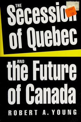 Cover of: The Secession of Quebec and the Future of Canada | Robert A. Young