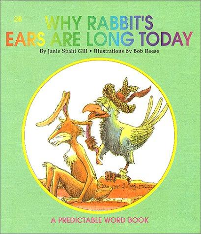 Why Rabbits Ears Are Long Today by Janie Spaht Gill