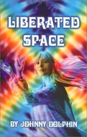 Liberated Space by Johnny Dolphin