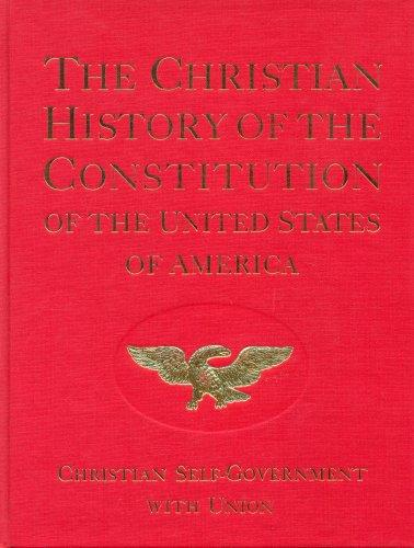 The Christian History of the Constitution of the United States of America