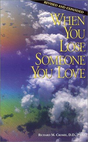 When You Lose Someone You Love by Richard Cromie