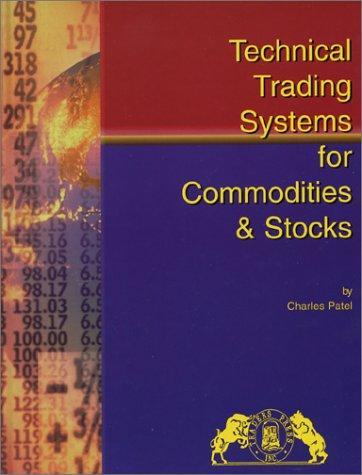 Technical Trading Systems for Stocks & Commodities by Charles Patel