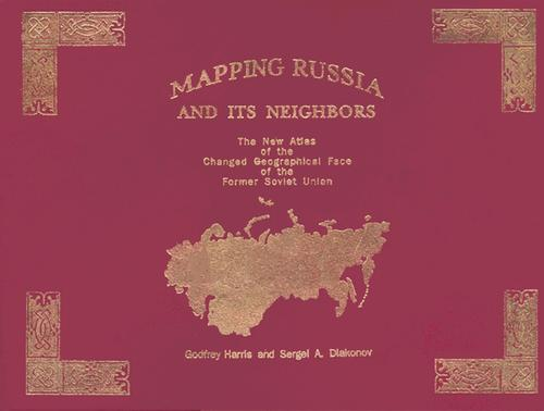 Mapping Russia and Its Neighbors by Godfrey Harris