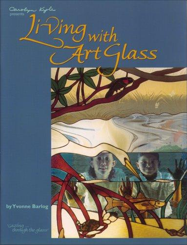 Living With Art Glass by Yvonne Barlog