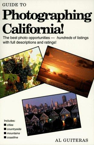 Guide to Photographing California by Al Guiteras