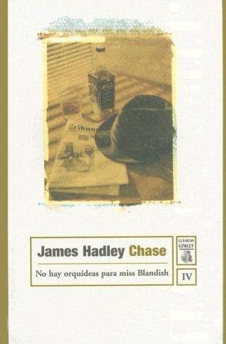 No Hay Orquideas Para Miss Blandish (Clasicos Gimlet) by James Hadley Chase
