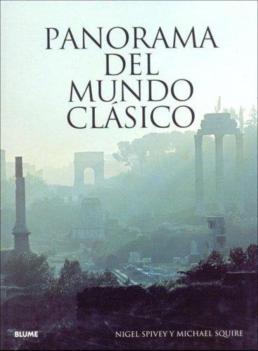 Panorama del Mundo Clasico by Nigel Spivey, Michael Squire