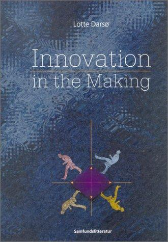 Innovation in the Making by Lotte Darso