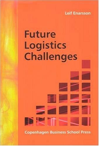 Future Logistics Challenges by Leif Enarsson