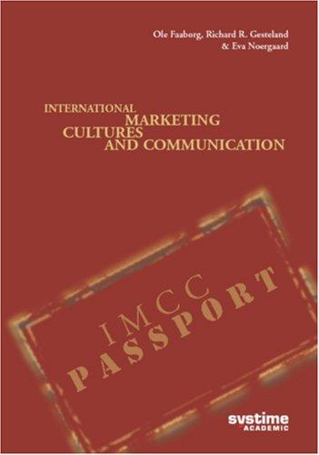 International Marketing, Cultures and Communication by Ole Faaborg; Richard R. Gesteland; Eva Noergaard