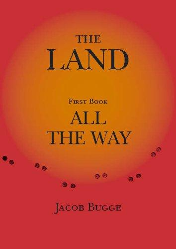 The Land, First Book, All the Way by Jacob Bugge