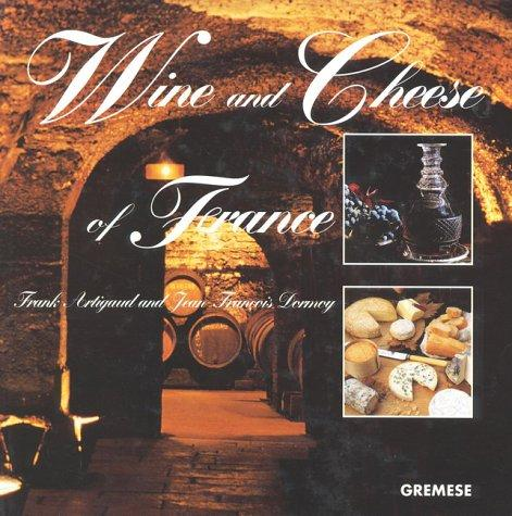 Wine & Cheese of France by Jean Doroy
