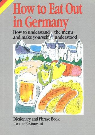 How to Eat Out in Germany by Gabriele Horvath
