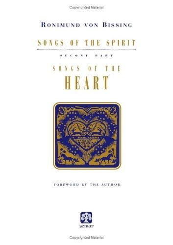 Songs of the Heart by Ronimund Von Bissing